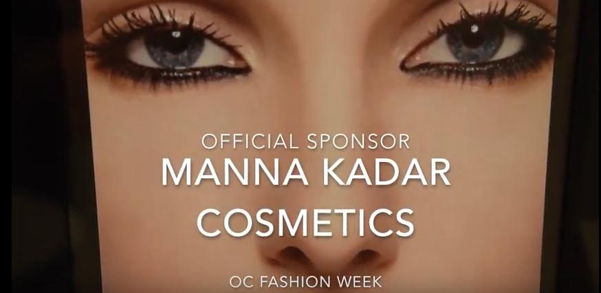Manna Kadar Cosmetics Official Sponsor of OC Fashion Week